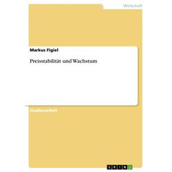 Preisstabilität und Wachstum als Taschenbuch von Markus Figiel