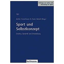 Sport und Selbstkonzept. Frank Hänsel  Achim Conzelmann  - Buch