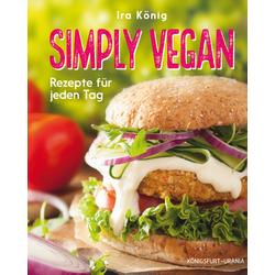 Simply vegan als Buch von Ira König