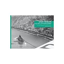 Der Rhein in alten Luftaufnahmen - Buch