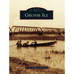 Grosse Ile: eBook von Grosse Ile Historical Society