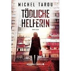 Tödliche Helferin. Michel Tarou  - Buch