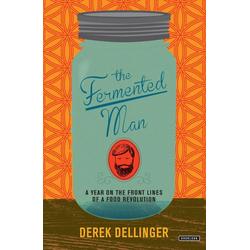 The Fermented Man: eBook von Derek Dellinger