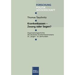 Krankenkassen - Zwang oder Segen? als Buch von Thomas Tauchnitz