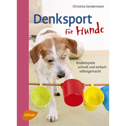 Ulmer Denksport für Hunde von Christina Sondermann