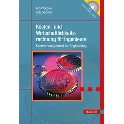 Kosten- und Wirtschaftlichkeitsrechnung für Ingenieure: Buch von Arno Alex Voegele/ Lutz Sommer/ A. Voegele