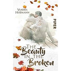 The Beauty in the Broken / Beauty-Reihe Bd.1. Vanessa Hußmann  - Buch
