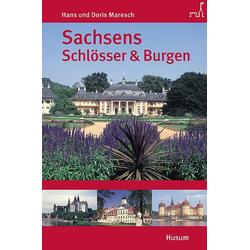 Sachsens Schlösser und Burgen als Buch von Hans Maresch/ Doris Maresch
