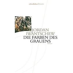 Die Farben des Grauens. Jordan Iwantschew  - Buch