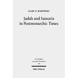 Judah and Samaria in Postmonarchic Times. Gary N. Knoppers  - Buch