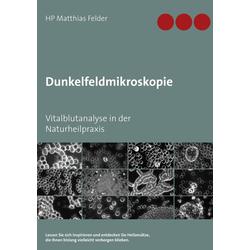 Dunkelfeldmikroskopie als Buch von Matthias Felder