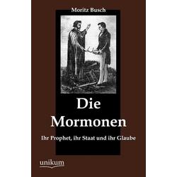 Die Mormonen als Buch von Moritz Busch