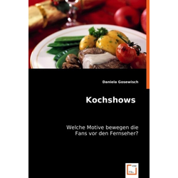 Kochshows als Buch von Daniela Gosewisch