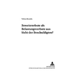 Beweisverbote als Belastungsverbote aus Sicht des Beschuldigten?. Tobias Brandis  - Buch