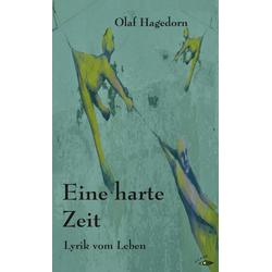 Eine harte Zeit als Buch von Olaf Hagedorn