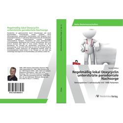 Regelmäßig lokal Doxycyclin unterstützte parodontale Nachsorge als Buch von Ronald Möbius