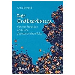 Der Erdbeerbaum. Anne Erwand  - Buch