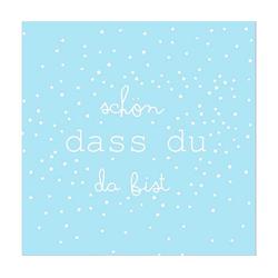 """Räder Design Papierserviette SERVIETTE """"SCHÖN, DASS DU DA BIST"""""""