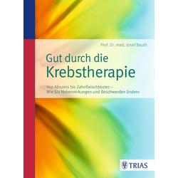 Gut durch die Krebstherapie: eBook von Josef Beuth