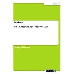 Die Darstellung des Todes von Dido. Thomas Kuchlbauer  - Buch