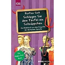 Schlagen Sie dem Teufel ein Schnäppchen / Happy-Aua Bd.6. Bastian Sick  - Buch