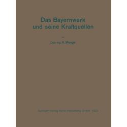 Das Bayernwerk und seine Kraftquellen: eBook von A. Menge
