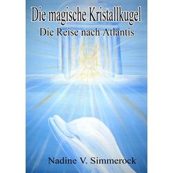 DIE MAGISCHE KRISTALLKUGEL: eBook von Nadine V. Simmerock