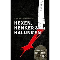 Hexen  Henker & Halunken. Jan Wucherpfennig  - Buch