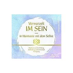 Verwurzelt im Sein - in Harmonie mit dem Selbst, 1 Audio-CD