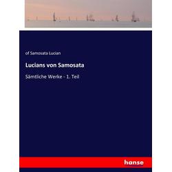 Lucians von Samosata als Buch von of Samosata Lucian/ Lucian Samosata/ Lukian