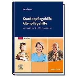 Krankenpflegehilfe Altenpflegehilfe. Bernd Hein  - Buch