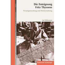Die Enteignung Fritz Thyssens als Buch von Jan Schleusener