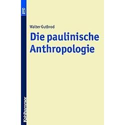 Die paulinische Anthropologie. Walter Gutbrod  - Buch