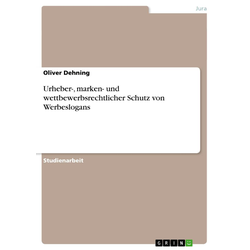 Urheber- marken- und wettbewerbsrechtlicher Schutz von Werbeslogans als Buch von Oliver Dehning
