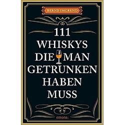 111 Whiskys, die man getrunken haben muss