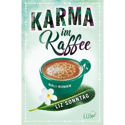 Karma im Kaffee als Taschenbuch von Liz Sonntag