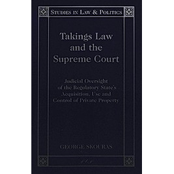 Takings Law and the Supreme Court. George Skouras  - Buch