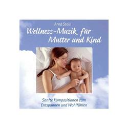 CD Wellness-Musik für Mutter und Kind von Dr. Arnd Stein