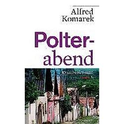 Polterabend. Alfred Komarek  - Buch
