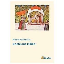 Briefe aus Indien. Werner Hoffmeister  - Buch