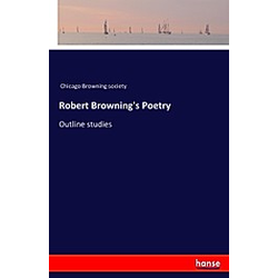 Robert Browning's Poetry. Chicago Browning society  - Buch