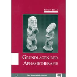 Grundlagen der Aphasietherapie: eBook von Jürgen Tesak