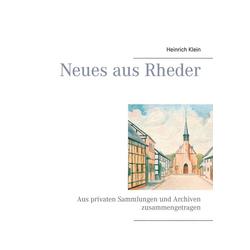 Neues aus Rheder als Buch von Heinrich Klein