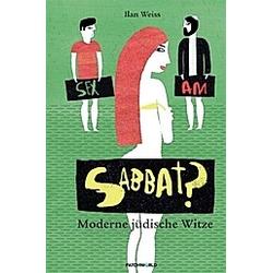 Sex am Sabbat?. Ilan Weiss  - Buch