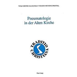 Pneumatologie in der Alten Kirche. Wolf-Dieter Hauschild  Volker Drecoll  - Buch