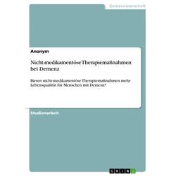 Nicht-medikamentöse Therapiemaßnahmen bei Demenz: Buch von
