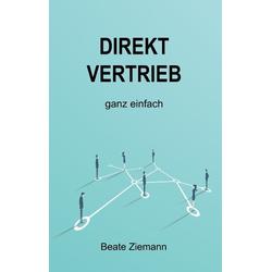 DIREKTVERTRIEB ganz einfach als Buch von Beate Ziemann
