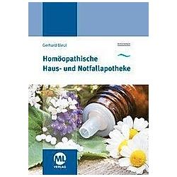 Homöopathische Haus- und Notfallapotheke. Gerhard Bleul  - Buch