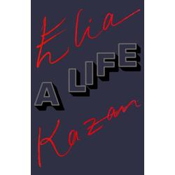 Elia Kazan: A Life: eBook von Elia Kazan