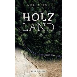 Holzland. Karl Moser  - Buch